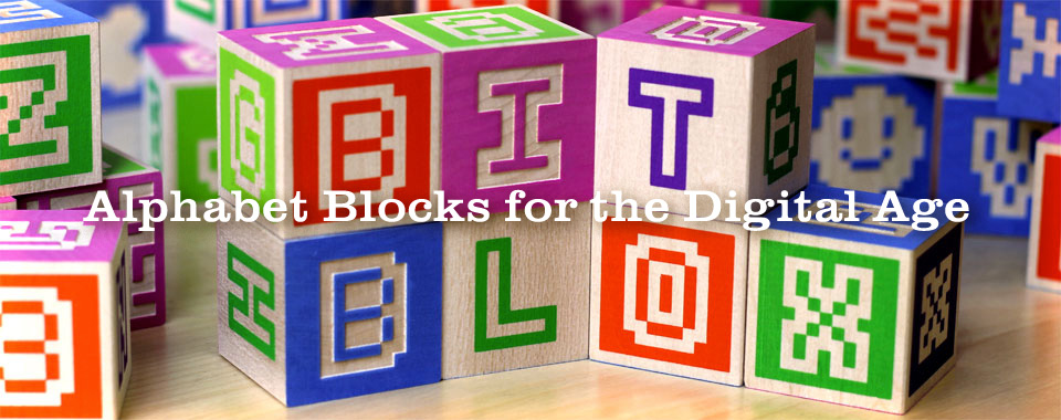 Bitblox: Retro Alphabet Blocks for the Digital Age